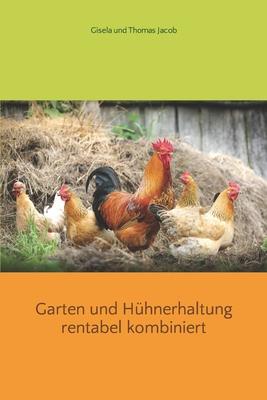 Garten und Hühnerhaltung rentabel kombiniert Cover Image