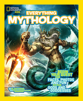 National Geographic Kids Everything Mythology: Begin Your Quest for Facts, Photos, and Fun Fit for Gods and Goddesses Cover Image