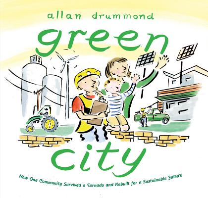 Green City: How One Community Survived a Tornado and Rebuilt for a Sustainable Future Cover Image
