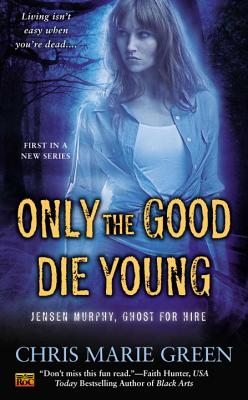 Only the Good Die Young: Jensen Murphy, Ghost for Hire Cover Image