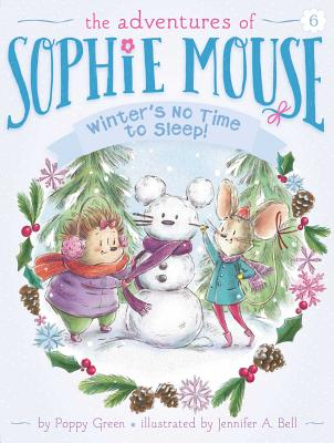 Winter's No Time to Sleep! (The Adventures of Sophie Mouse #6) Cover Image