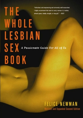 Whole Lesbian Sex Book: A Passionate Guide for All of Us Cover Image