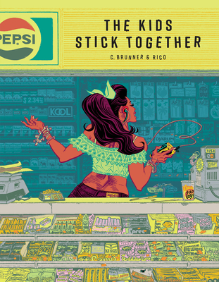 The Kids Stick Together: The Art of Chris Brunner & Rico Renzi Cover Image