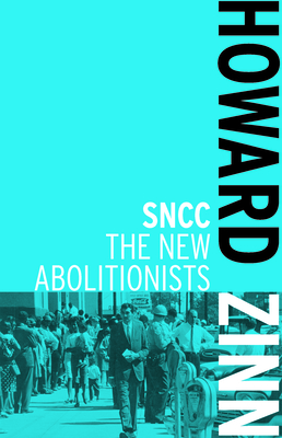 SNCC: The New Abolitionists Cover Image