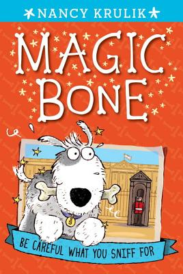 Be Careful What You Sniff for #1 (Magic Bone #1) Cover Image