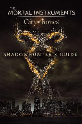 Shadowhunter's Guide: City of Bones (The Mortal Instruments) Cover Image