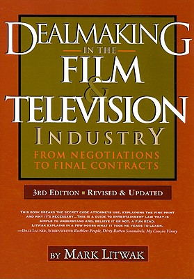 Dealmaking in the Film & Television Industry: From Negotiations Through Final Contracts Cover Image