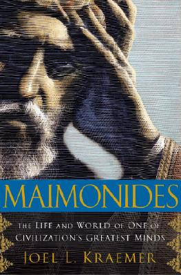 Maimonides: The Life and World of One of Civilization's Greatest Minds Cover Image