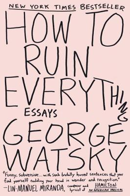 How to Ruin Everything: Essays Cover Image