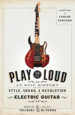 play it loud by brad tolinski