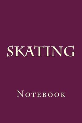 Skating: Notebook Cover Image