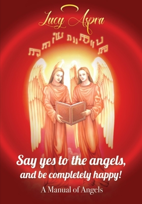 A Manual Of Angels: Say yes to the angels, and be completely happy! Cover Image
