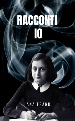 racconti io: La collezione di storie di Anna Frank Cover Image
