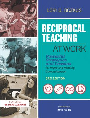 Reciprocal Teaching at Work: Powerful Strategies and Lessons for Improving Reading Comprehension Cover Image