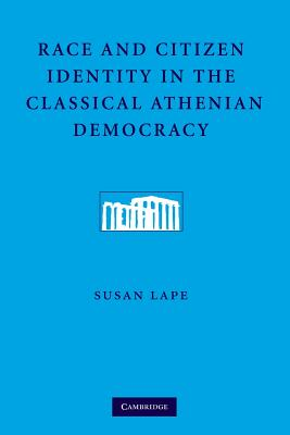 Race and Citizen Identity in the Classical Athenian Democracy Cover Image