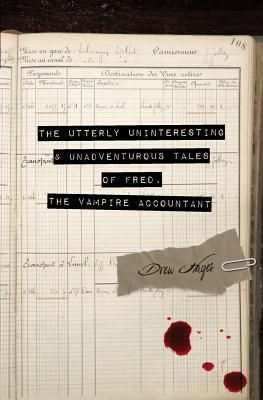 The Utterly Uninteresting and Unadventurous Tales of Fred, the Vampire Accountant Cover Image