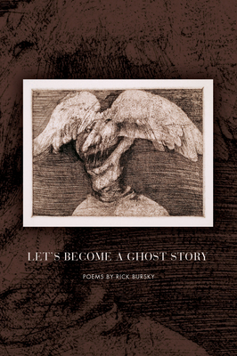 Let's Become a Ghost Story (American Poets Continuum #177) Cover Image