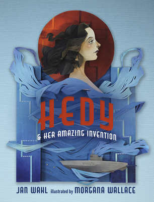 Hedy and her Amazing Invention (Amazing Women) Cover Image