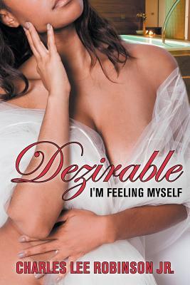 Dezirable: I'm Feeling Myself Cover Image