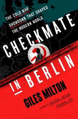 Checkmate in Berlin: The Cold War Showdown That Shaped the Modern World Cover Image