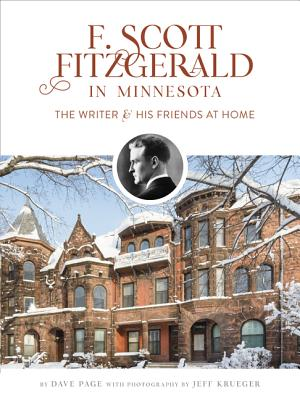 F. Scott Fitzgerald in Minnesota: The Writer and His Friends at Home Cover Image