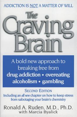 The Craving Brain: A bold new approach to breaking free from *drug addiction *overeating *alcoholism *gambling Cover Image