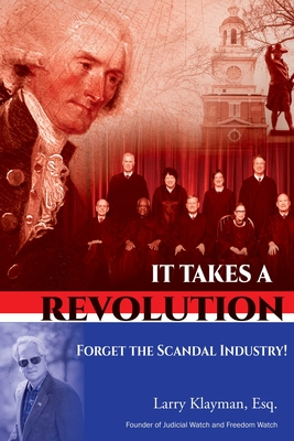 It Takes a Revolution: Forget the Scandal Industry! Cover Image