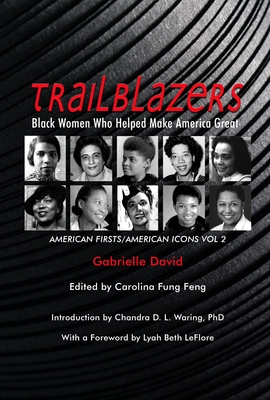 Trailblazers, Black Women Who Helped Make America Great: American Firsts/American Icons, Volume 2 Cover Image