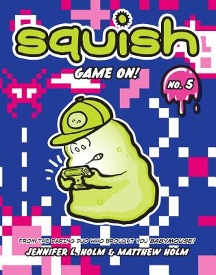 Squish #5: Game On! Cover Image
