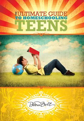The Ultimate Guide to Homeschooling Teens Cover Image