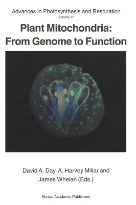 Plant Mitochondria: From Genome to Function (Advances in Photosynthesis and Respiration #17) Cover Image