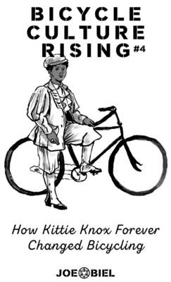 Bicycle Culture Rising #4: How Kittie Knox Made Bicycling for Everyone Cover Image