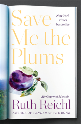 Save Me the Plums: My Gourmet Memoir Cover Image