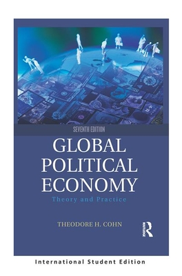 Global Political Economy: Theory and Practice (International Student Edition) Cover Image