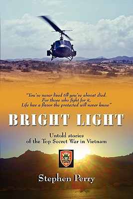 Bright Light: Untold Stories of the Top Secret War in Vietnam Cover Image
