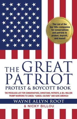The Great Patriot Protest and Boycott Book: The Priceless List for Conservatives, Christians, Patriots, and 80+ Million Trump Warriors to Cancel Cance Cover Image