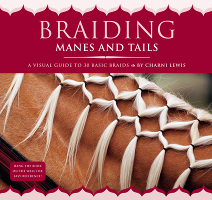 Braiding Manes and Tails: A Visual Guide to 30 Basic Braids Cover Image