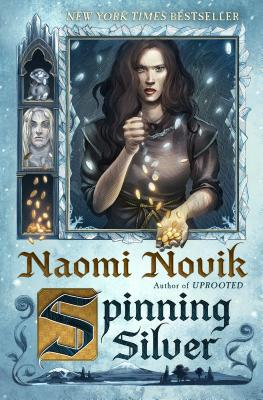 Spinning Silver: A Novel Cover Image