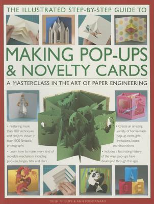 The Illustrated Step-By-Step Guide to Making Pop-Ups & Novelty Cards: A Masterclass in the Art of Paper Engineering Cover Image