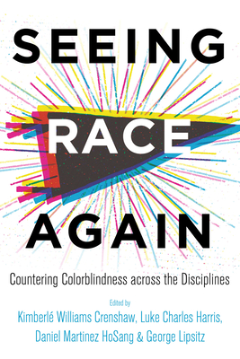 Seeing Race Again: Countering Colorblindness across the Disciplines Cover Image