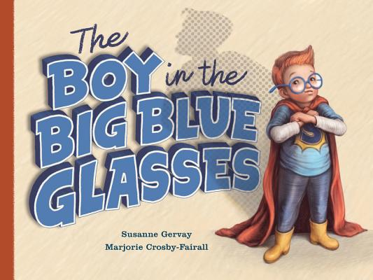 Cover for The Boy in the Big Blue Glasses