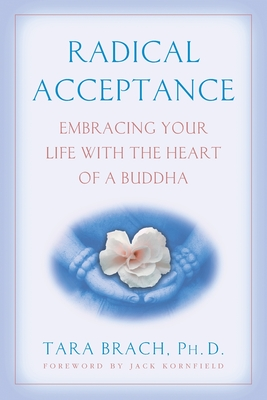 Radical Acceptance: Embracing Your Life with the Heart of a Buddha Cover Image