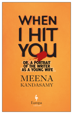 When I Hit You: Or, a Portrait of the Writer as a Young Wife Cover Image