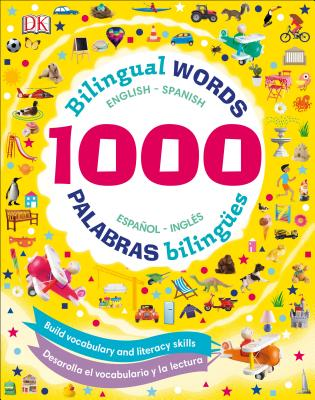1000 Bilingual Words: Palabras Bilingues: Desarolla el vocabulario y la lectura Cover Image