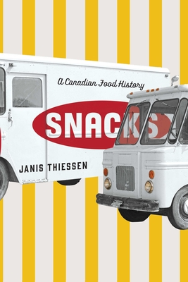 Snacks: A Canadian Food History Cover Image