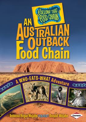 An Australian Outback Food Chain: A Who-Eats-What Adventure (Follow That Food Chain) Cover Image