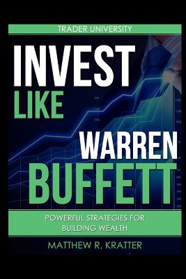 Invest Like Warren Buffett: Powerful Strategies for Building Wealth Cover Image