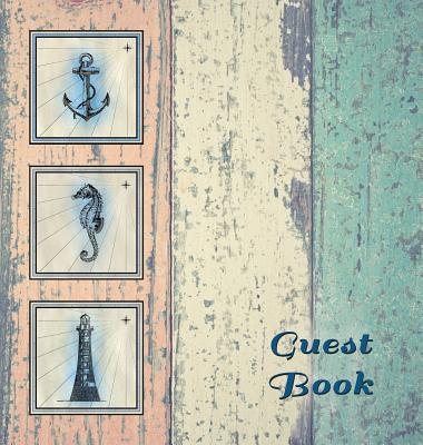 NAUTICAL GUEST BOOK (Hardcover), Visitors Book, Guest Comments Book, Vacation Home Guest Book, Beach House Guest Book, Visitor Comments Book, Seaside Cover Image