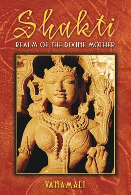 Shakti: Realm of the Divine Mother Cover Image