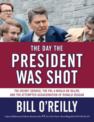 The Day the President was Shot by Bill O'Reilly